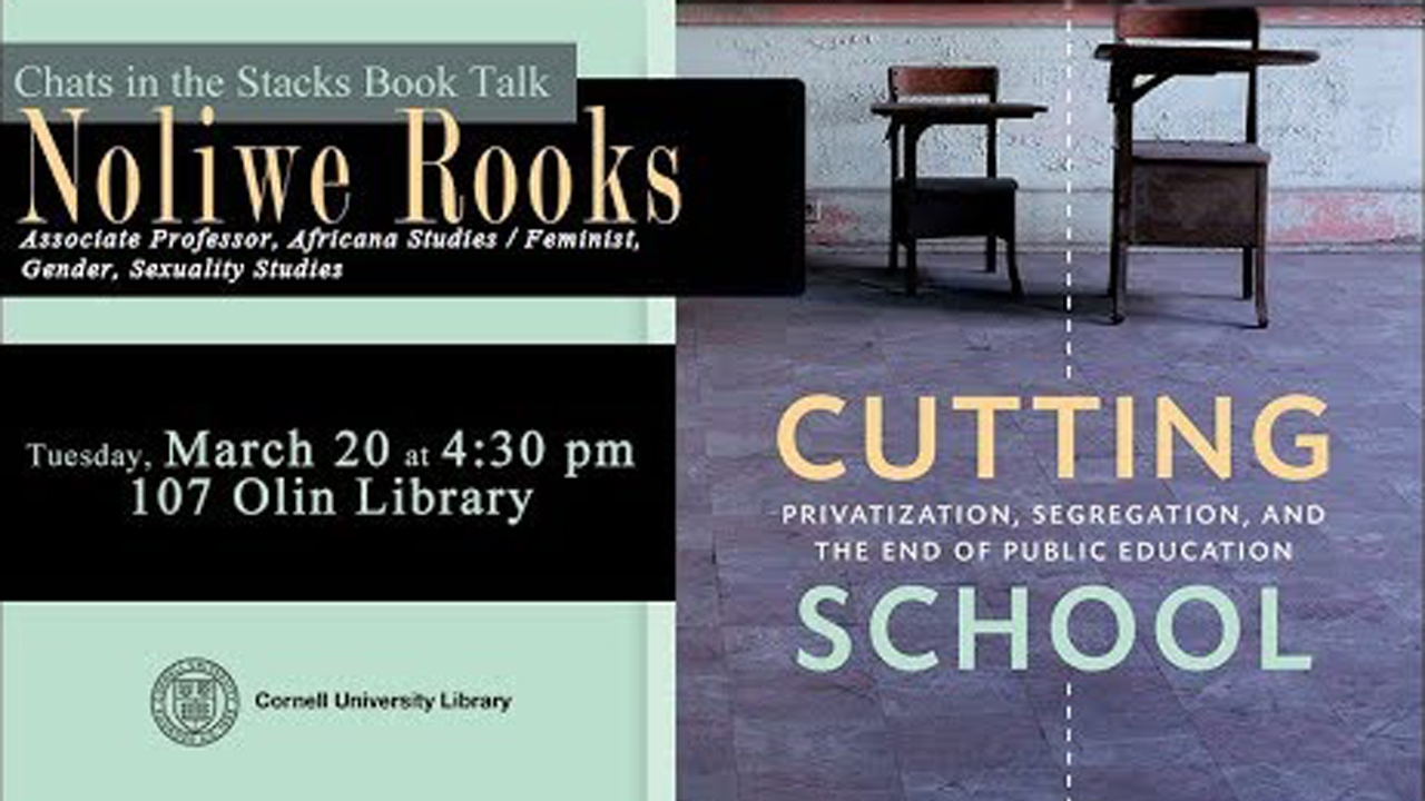 'Cutting School' book talk by Noliwe Rooks - CornellCast
