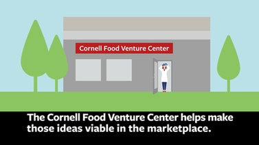 The Cornell Food Venture Center helps make ideas viable in the marketplace