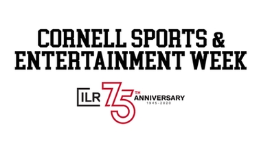 Cornell Sports and Entertainment Week, ILR 75th Anniversary
