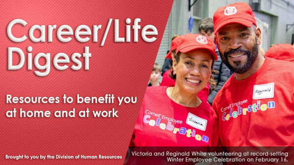 Career/Life Digest Banner - resources to benefit you at home and at work. Photo of Victoria & Reginald White volunteering at record-setting Winter Employee Celebration Feb. 16