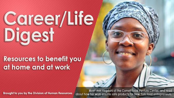 Career/Life Digest Banner - resources to benefit you at home and at work. Photo of Ann Vegdahl of Cornell Food Venture Center
